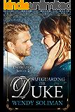 Safeguarding the Duke (Ducal Encounters Series 2 Book 4)