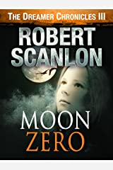 Moon Zero: A Sci-Fi Parallel Universe Adventure (The Dreamer Chronicles Book 3) Kindle Edition