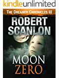 Moon Zero: A Sci-Fi Parallel Universe Adventure (The Dreamer Chronicles Book 3)