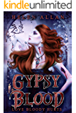 Gypsy Blood: Love bloody hurts (The Gypsy Blood Series Book 1)