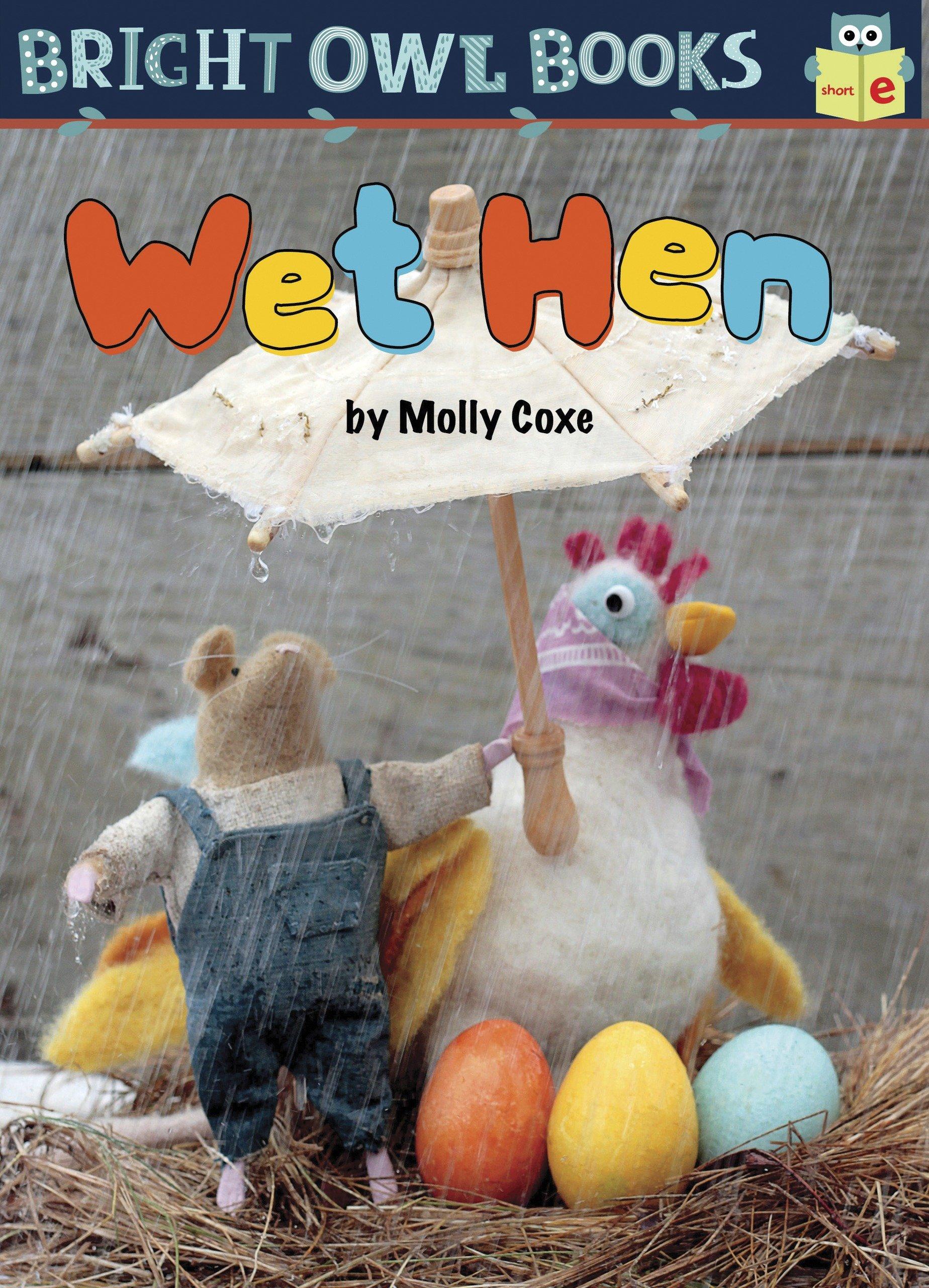 Wet Hen: Short E (Bright Owl Books)