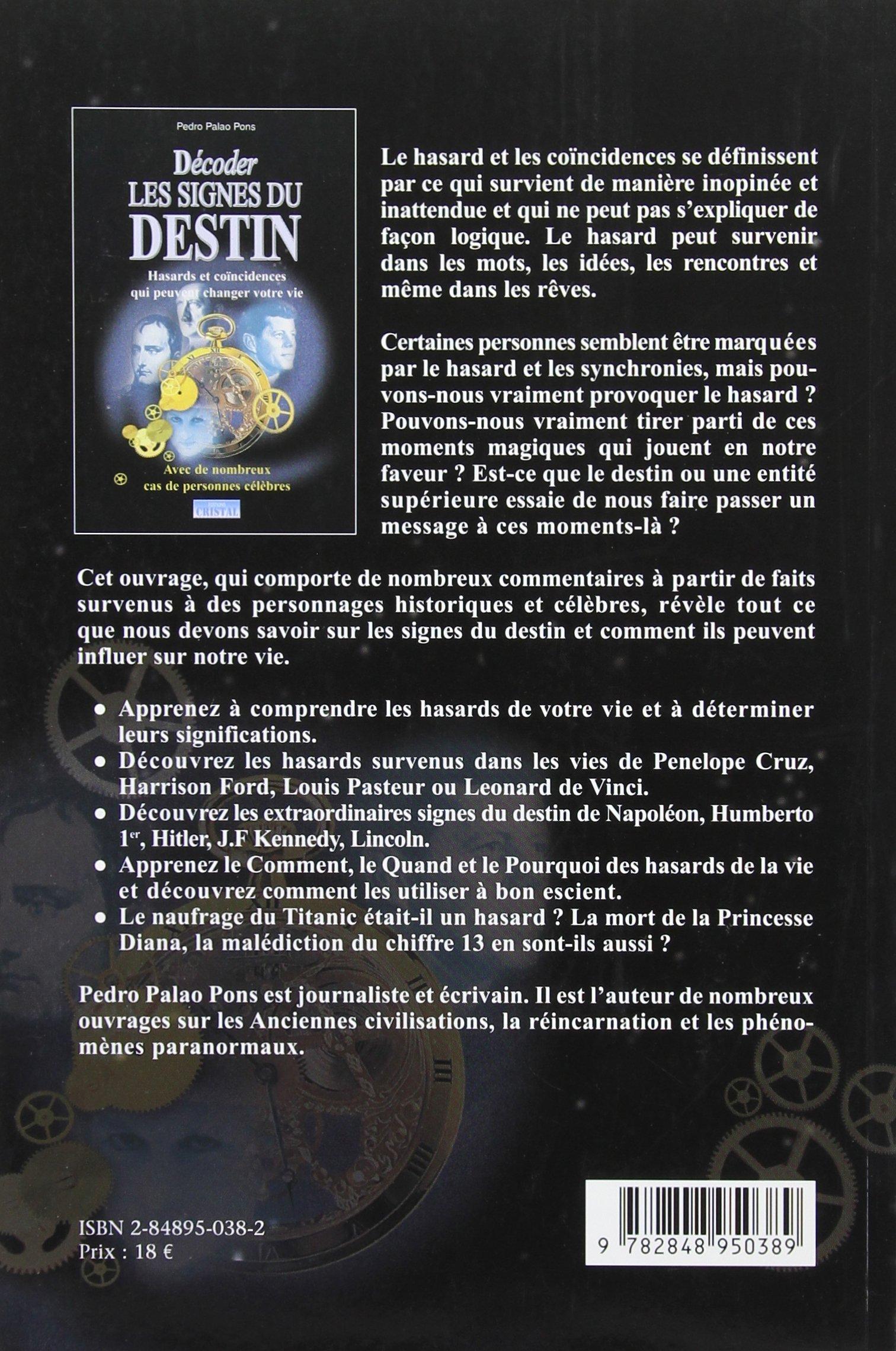 Amazon.fr - Décoder les signes du destin : Hasards et coïncidences qui peuvent changer votre vie - Pedro Palao Pons - Livres