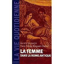 La femme dans la Rome Antique (Antiquité) (French Edition) Nov 14, 2001