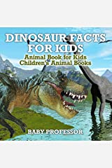 Dinosaur Facts for Kids - Animal Book for Kids | Children's Animal Books Kindle Edition