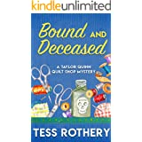 Bound and Deceased: A Taylor Quinn Quilt Shop Cozy Mystery: free quilt block pattern included (The Taylor Quinn Quilt Shop My