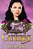 CATHERINE (Pride & Prejudice continued.... Book 2)