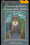 Priestess of Avalon, Priestess of the Goddess: A Renewed Spiritual Path for the 21st Century (English Edition)
