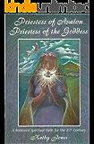Priestess of Avalon, Priestess of the Goddess: A Renewed Spiritual Path for the 21st Century