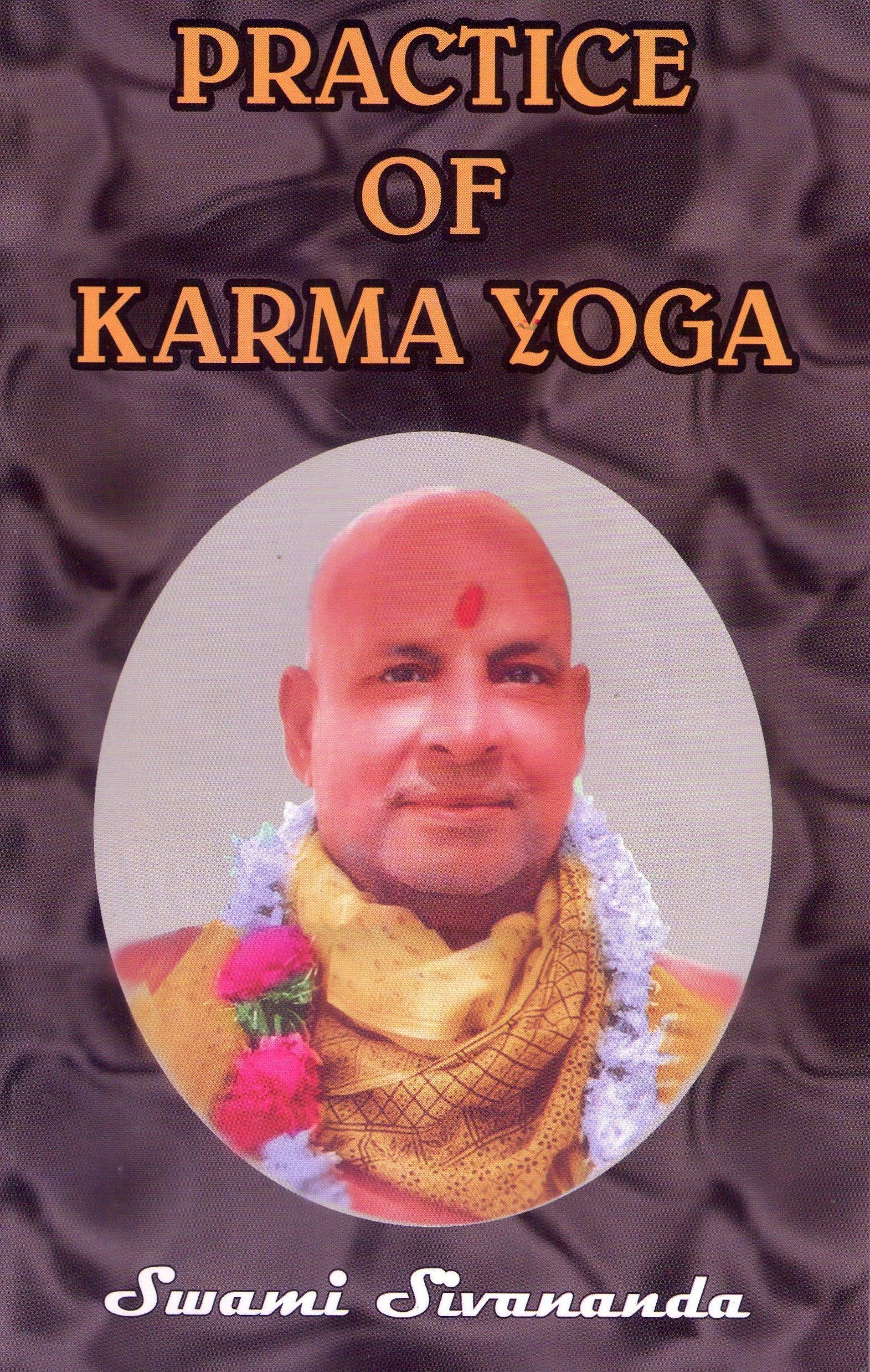Practice Of Karma Yoga Swami Sivananda 9788170520146 Amazon Books