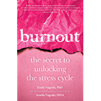 Burnout: The Secret to Unlocking the Stress Cycle (English Edition)