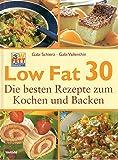 Low fat 30. Die besten Rezepte zum Kochen und Backen