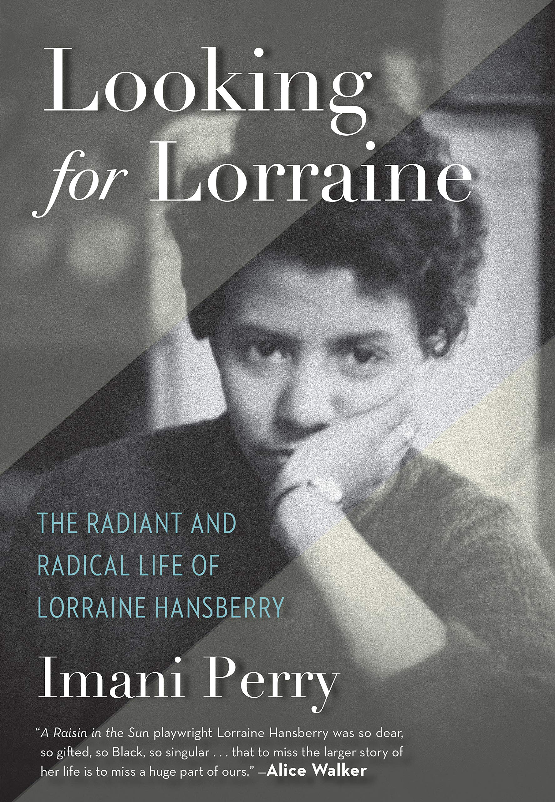 Cover of 'Looking for Lorraine: The Radient and Radical Life of Lorraine Hansberry' by Imani Perry