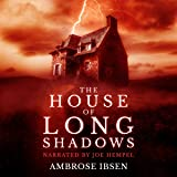 The House of Long Shadows: House of Souls, Book 1