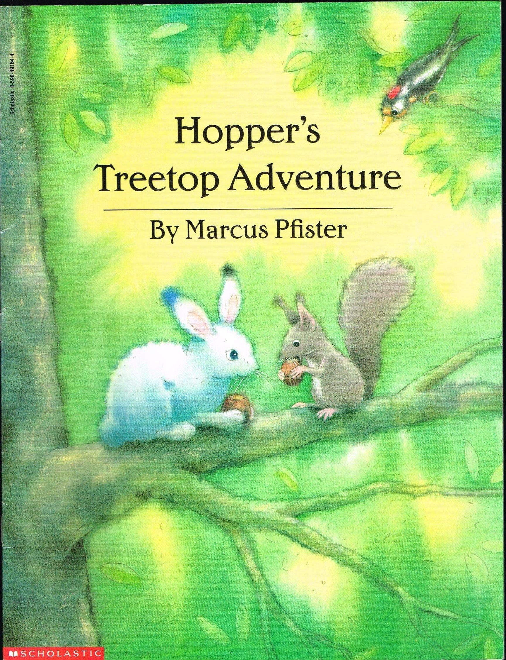 Hopper's Treetop Adventure: Marcus Pfister, Rosemary Lanning:  9780590491648: Amazon.com: Books