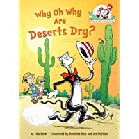 Why Oh Why Are Deserts Dry?: All About Deserts (Cat in the Hat's Learning Library)