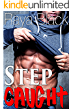 Step Caught (Gay Taboo Forbidden First Time Erotic Romance)