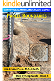 Parcel Boundary (Surveying Mathematics Made Simple Book 5)