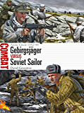 Gebirgsjäger vs Soviet Sailor: Arctic Circle 1942–44 (Combat Book 30)