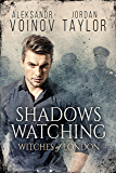 Witches of London – Shadows Watching