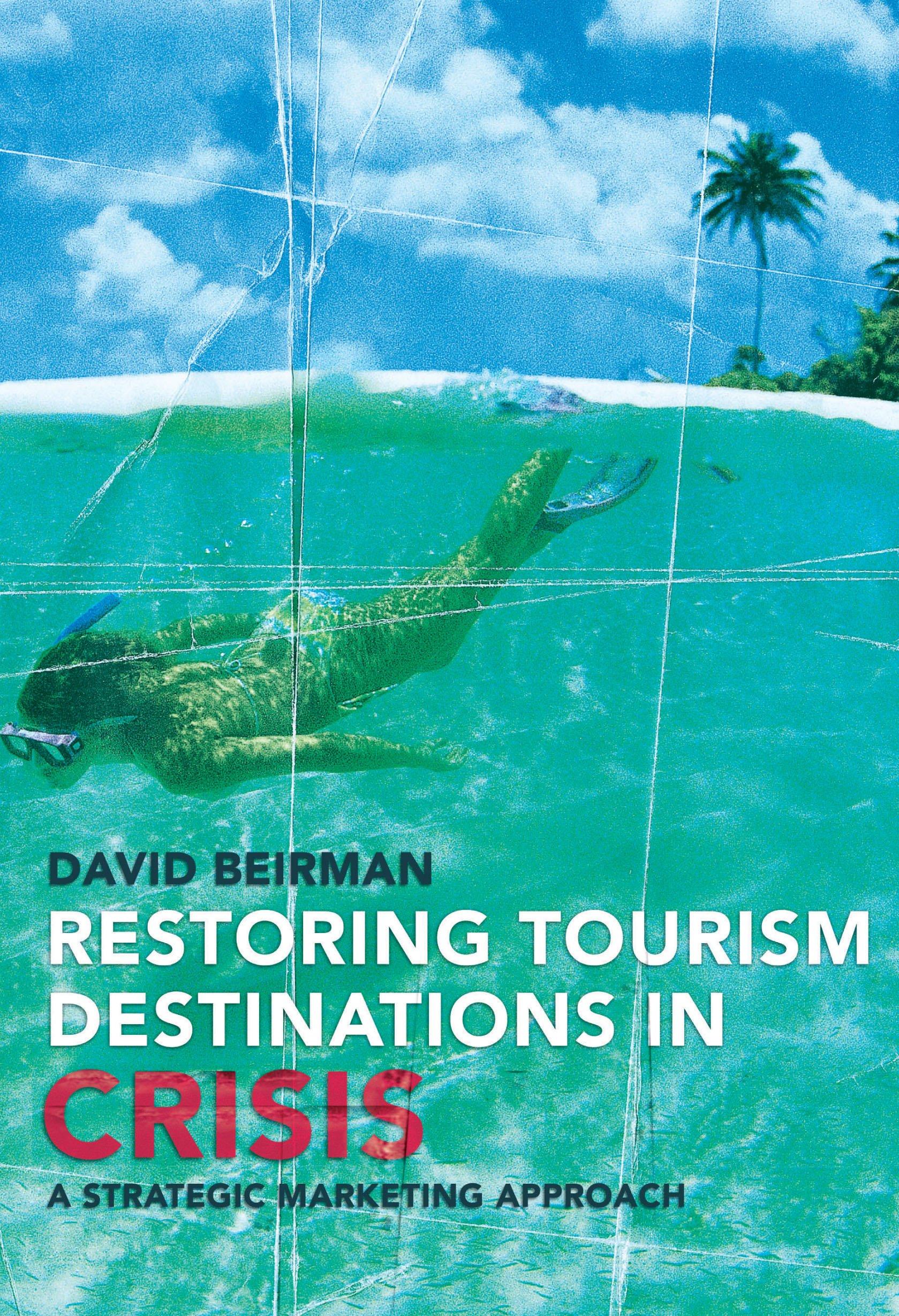 Read Online Restoring Tourism Destinations in Crisis: A Strategic Marketing Approach pdf epub