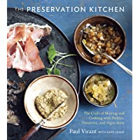 Preservation Kitchen, The: The Craft of Making and Cooking with Pickles, Preserves, and Aigre-Doux [a Cookbook]