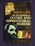 Encyclopedia of Occult and Supernatural Murder