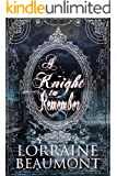 A KNIGHT TO REMEMBER : Ravenhurst Series Vol. 2 Enhanced Edition (Time Travel Romance)