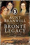 Aunt Branwell and the Bront Legacy