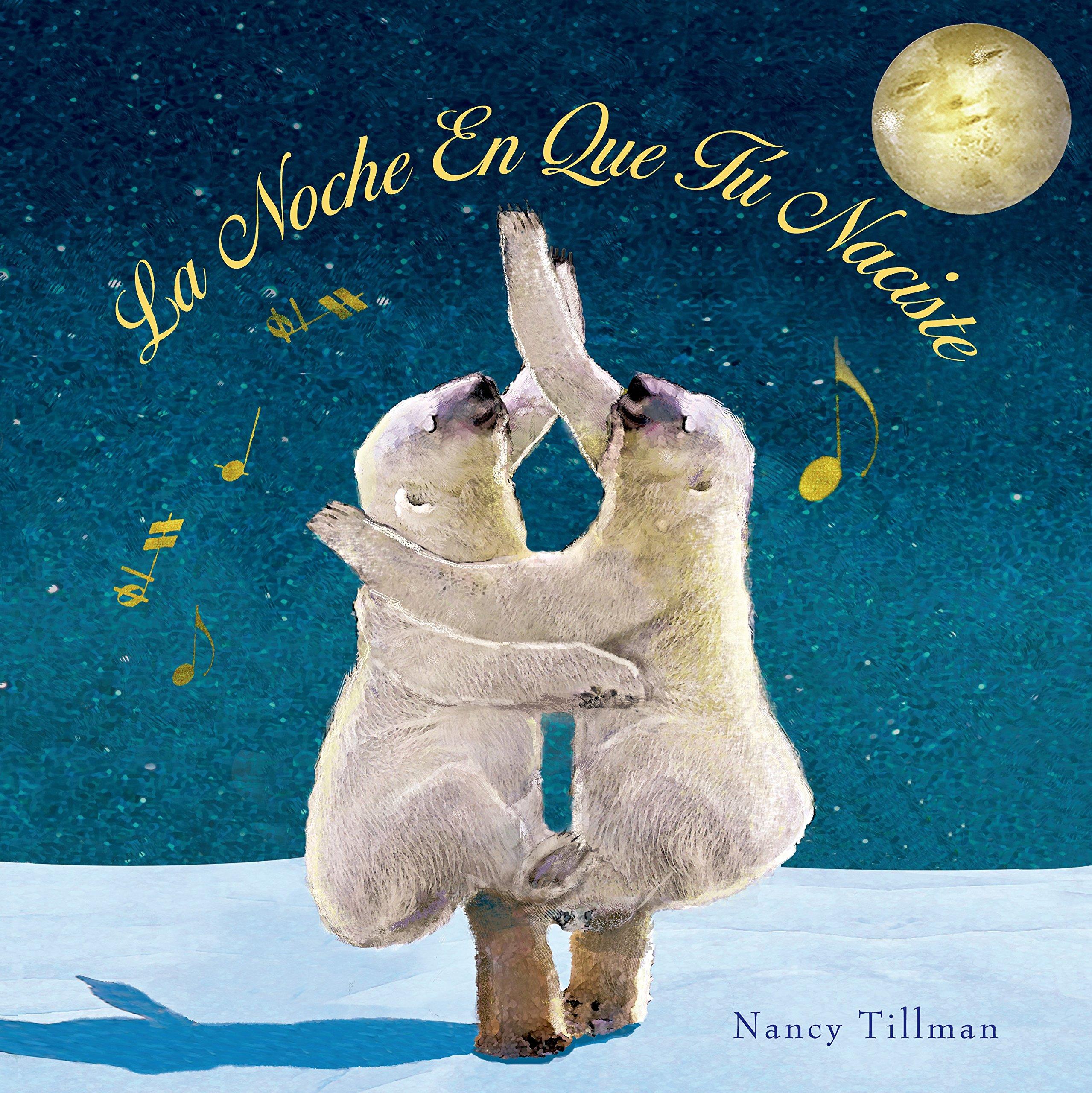 La Noche En Que Tú Naciste (On the Night You Were Born) (English Edition)