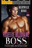 Possessive Billionaire Boss (OTT Insta-Love BBW Billionaire Fast Read Series Book 1)