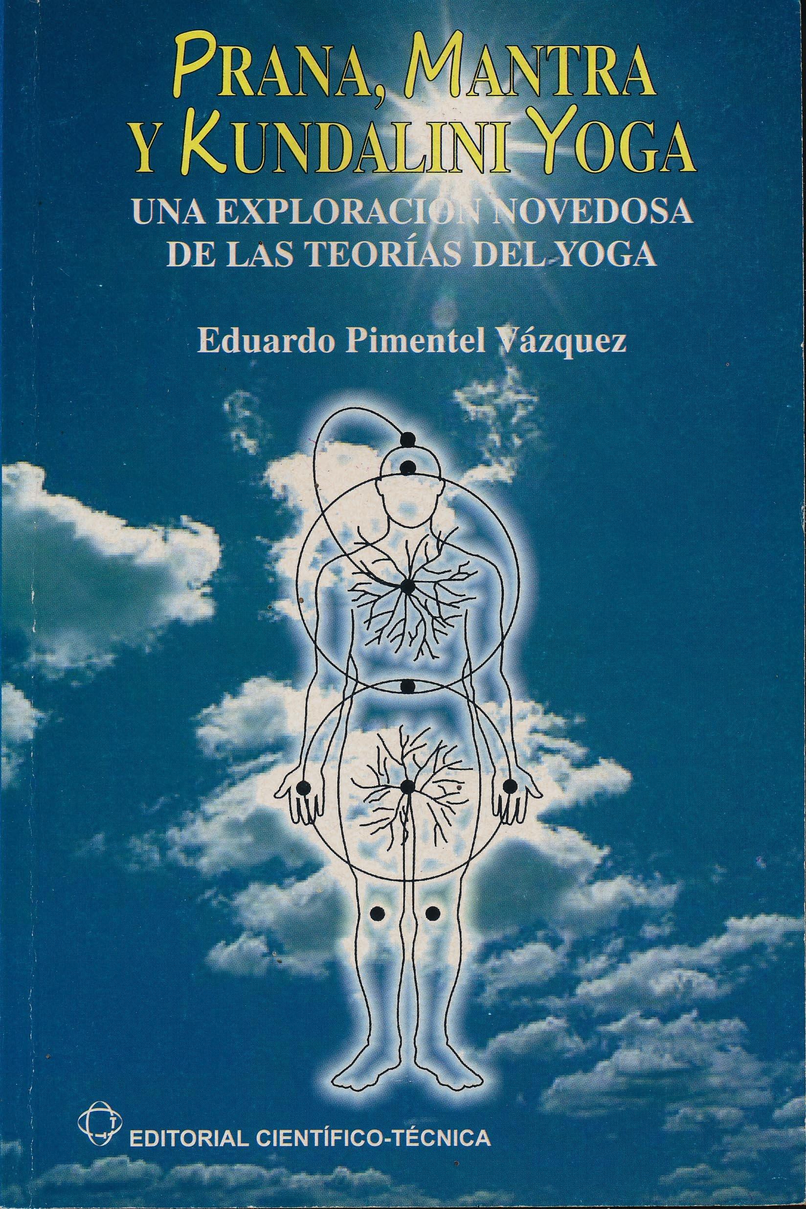 Prana, Mantra y Kundalini Yoga: Un Exploración Novedosa de ...