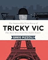 Tricky Vic. The Impossibly True Story Of The Man