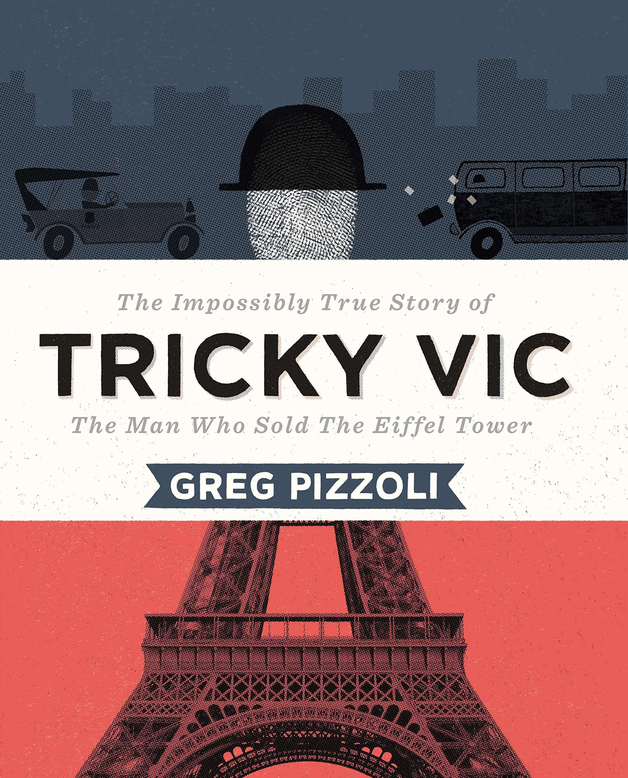 Tricky Vic: The Impossibly True Story of the Man Who Sold the Eiffel Tower ebook