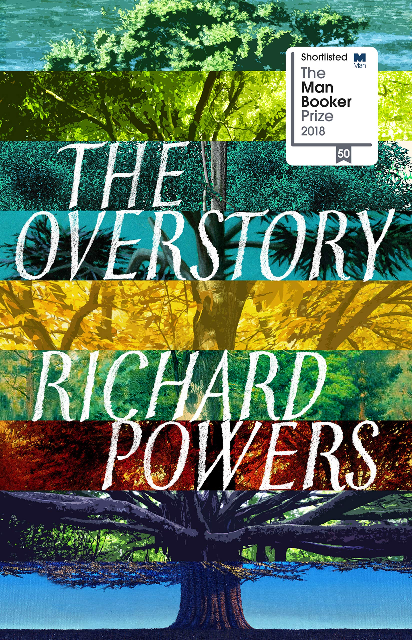 The overstory shortlisted for the man booker prize 2018 amazon the overstory shortlisted for the man booker prize 2018 amazon richard powers 9781785151637 books expocarfo Image collections