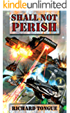 Shall Not Perish (Lincoln's War Book 1)