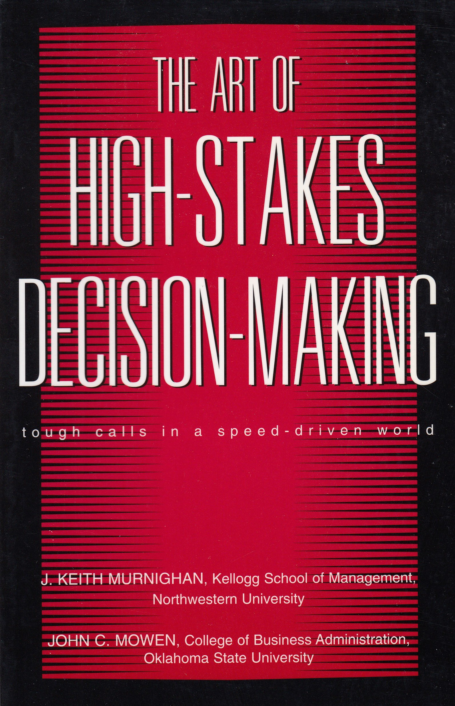 The Art of High Stakes Decision Making tough calls in a speed driven world ebook