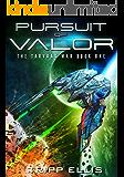 Pursuit of Valor (The Tarvaax War Book 1)