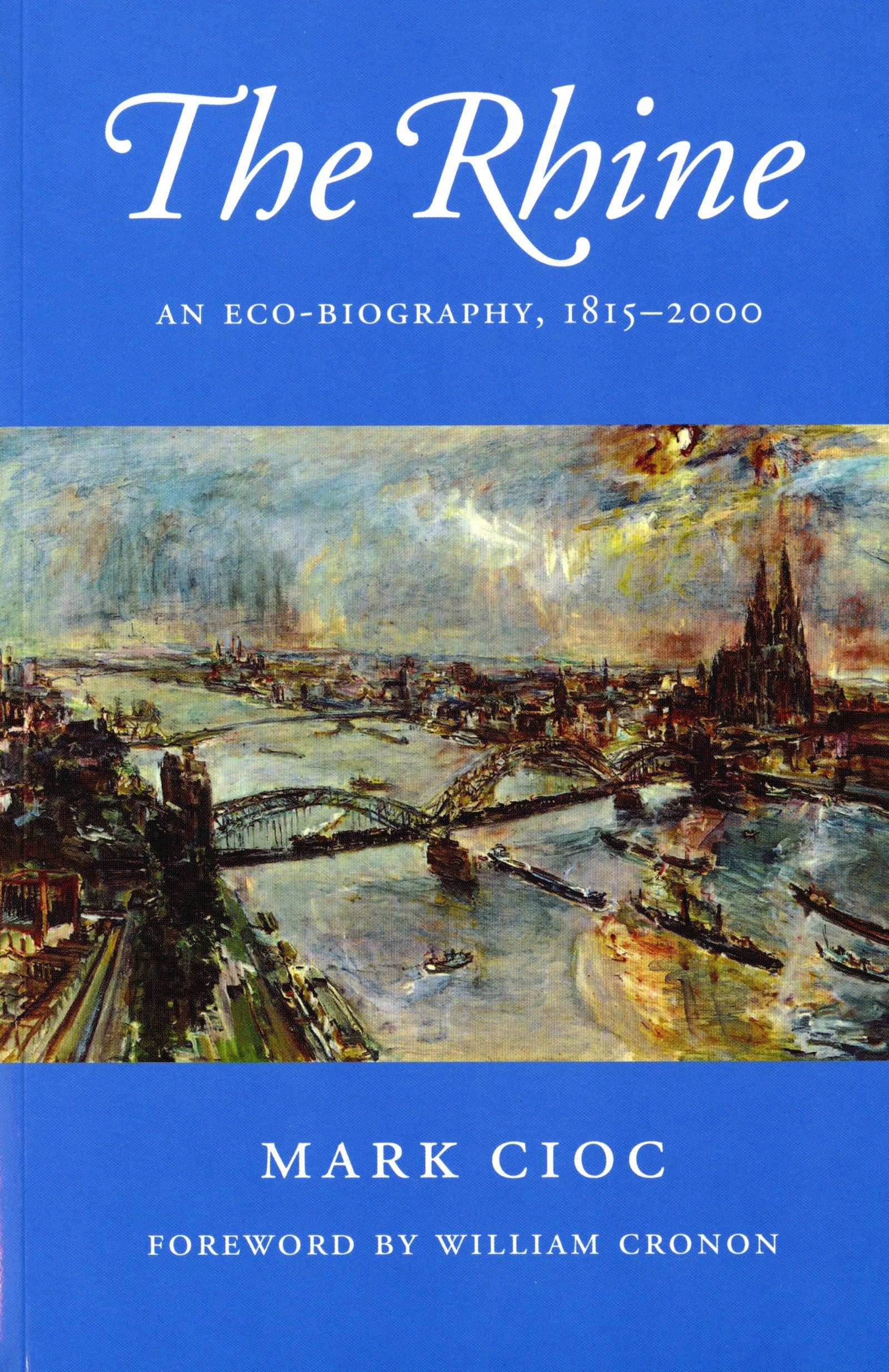 The Rhine: An Eco-biography, 1815-2000 (Weyerhaeuser Environmental Books) pdf
