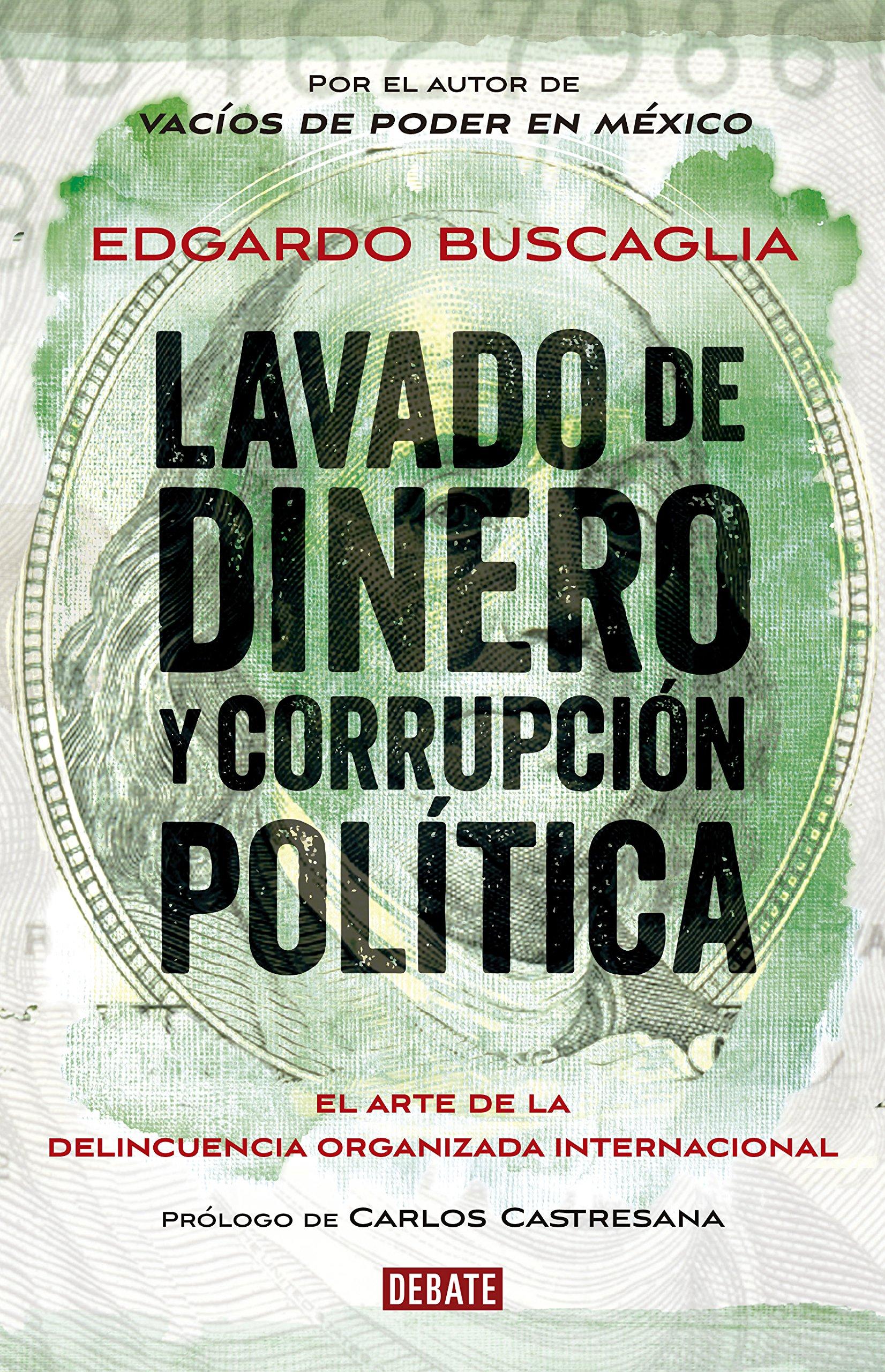 LAVADO DE DINERO Y CORRUPCION POLITICA: Amazon.es: EDGARDO BUSCAGLIA: Libros