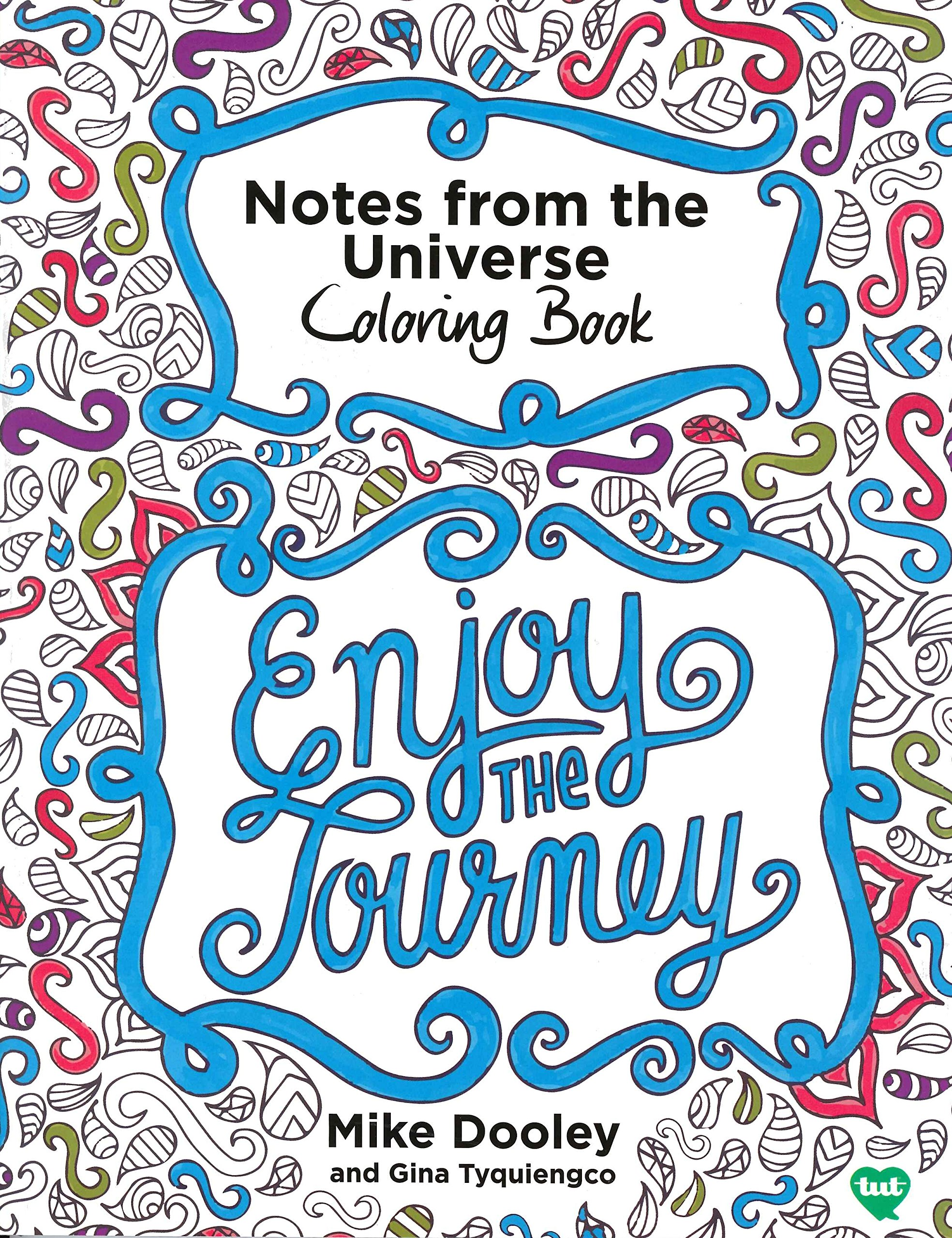 Notes from the Universe Coloring Book: Mike Dooley, Gina Tyquiengco ...