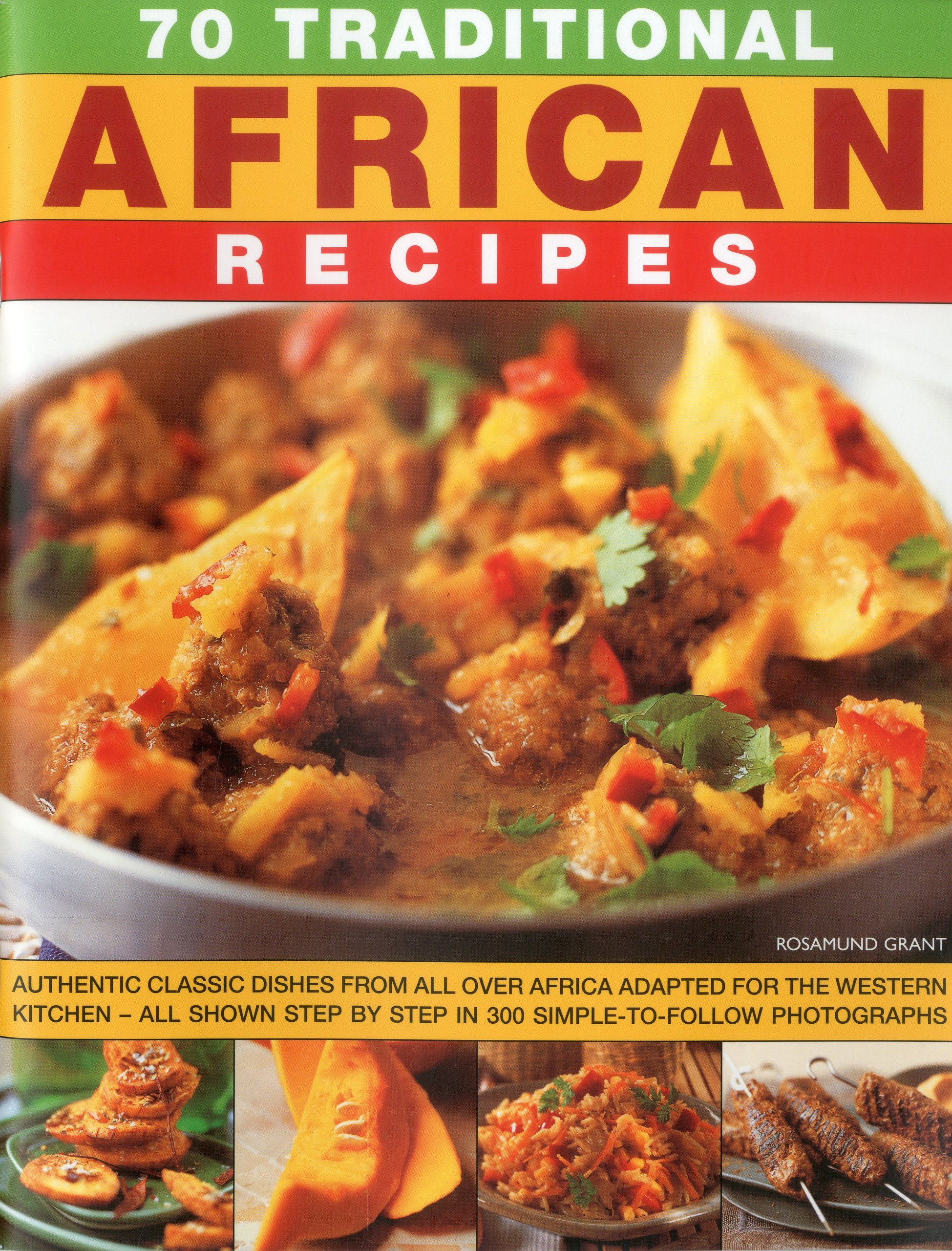 70 traditional african recipes authentic classic dishes from all 70 traditional african recipes authentic classic dishes from all over africa adapted for the western kitchen all shown step by step in 300 forumfinder Image collections