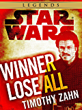 Winner Lose All--A Lando Calrissian Tale: Star Wars Legends (Novella) (Star Wars - Legends)