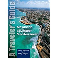 Alexandria and the Egyptian Mediterranean: A Traveler's Guide