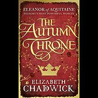 The Autumn Throne (Eleanor of Aquitaine trilogy Book 3)