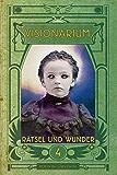 VISIONARIUM 4: Rätsel und Wunder (German Edition)