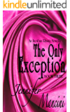 The Only Exception: An Incubus Rising Novella - Book Three