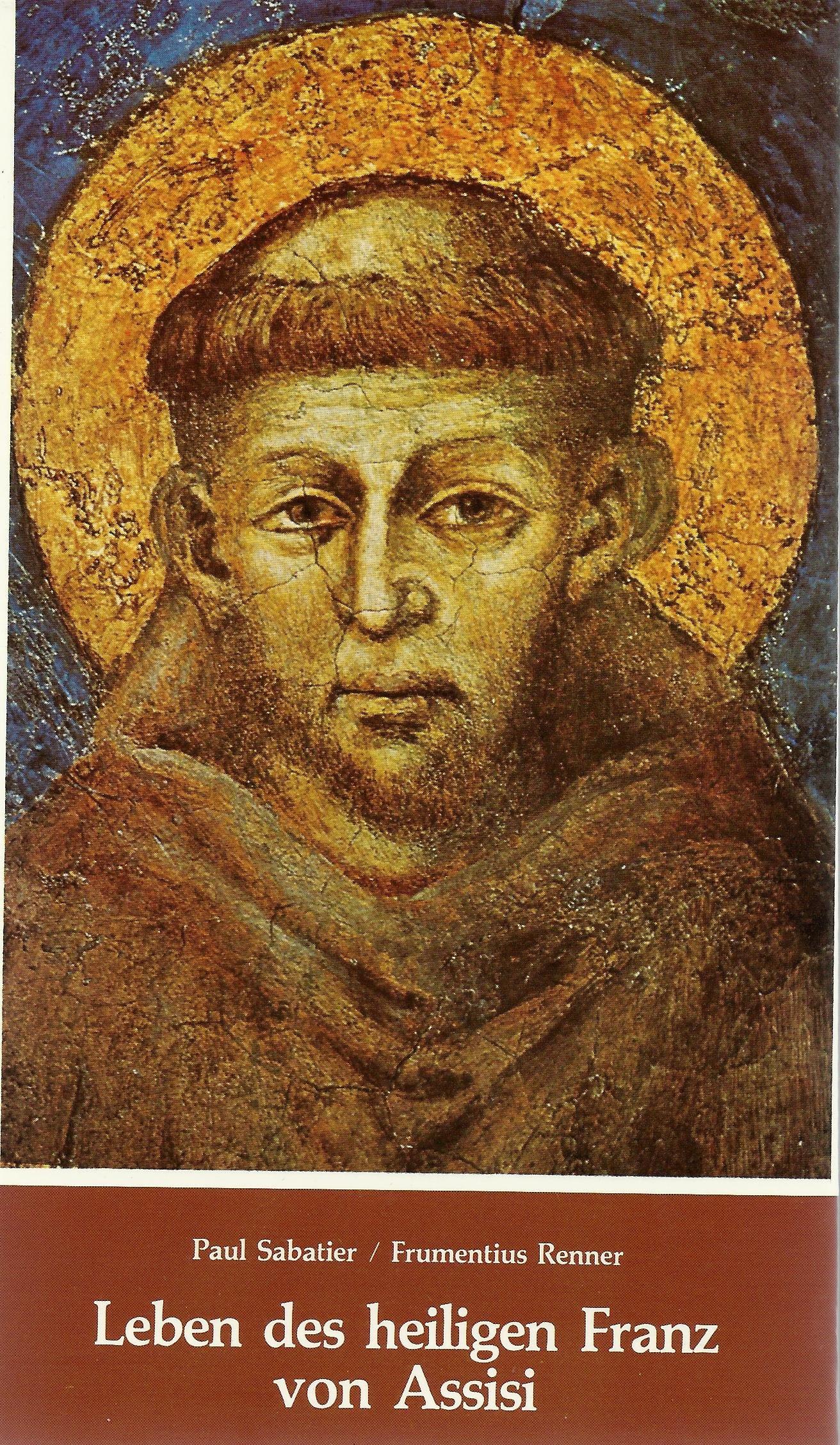 Leben Des Heiligen Franz Von Assisi Amazon Paul Sabatier