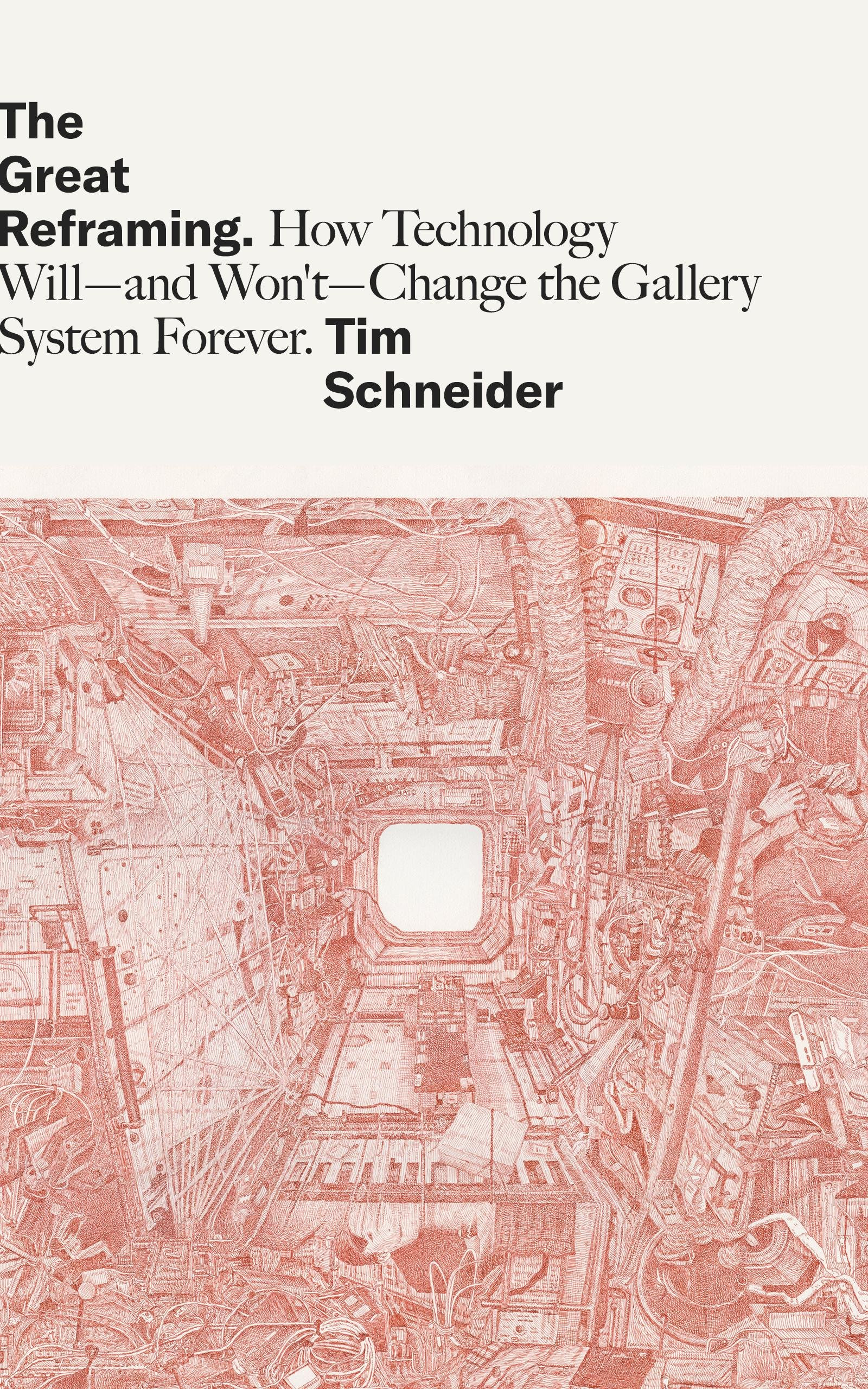 The Great Reframing: How Technology Will––and Won't––Change the Gallery System Forever por Tim Schneider