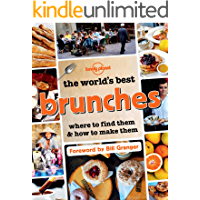 The World's Best Brunches: Where to Find Them and How to Make Them (Lonely Planet) (English Edition)
