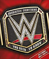 WWE Absolutely Everything You Need To